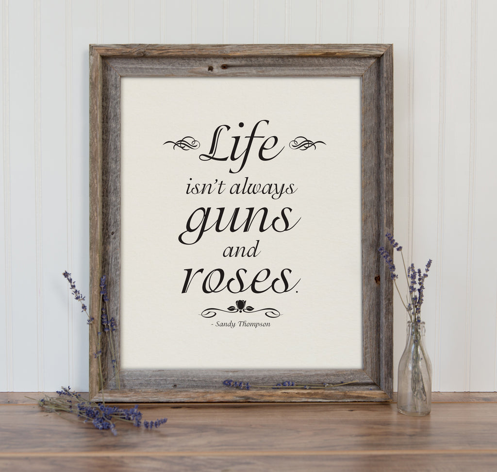 Life Isn't Always Guns and Roses Art Print Funny Wall Decor