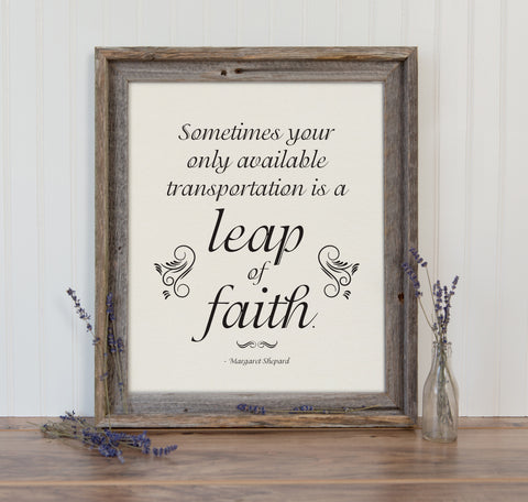 Sometimes Your Only Available Transportation is a Leap of Faith Art Print