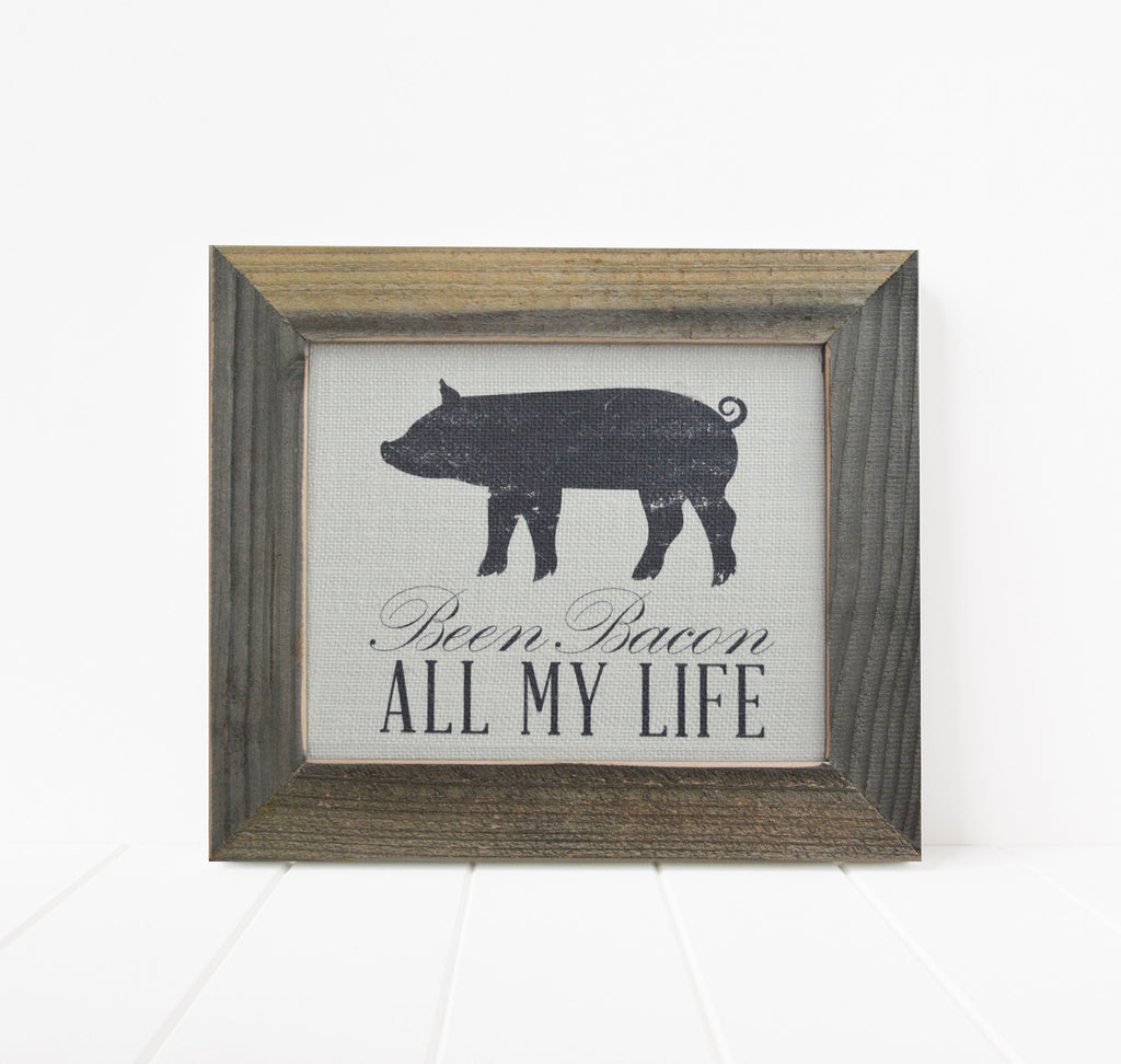 Been Bacon All My Life Burlap Art
