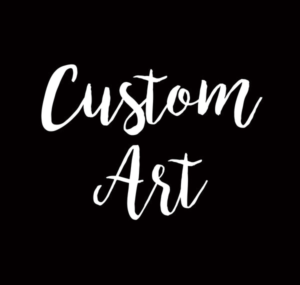 Custom Art Sign Personalized Print or Make Your Own