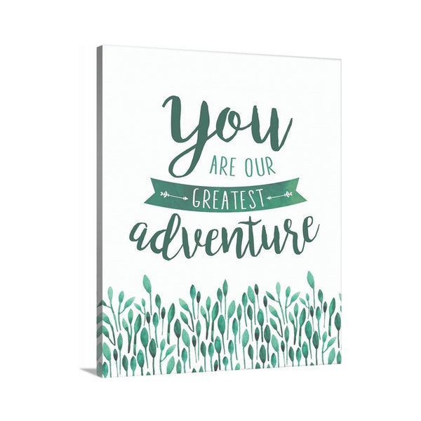 You are Our Greatest Adventure Greenery canvas art