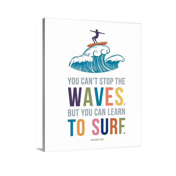 You Can't Stop the Waves, But You Can Learn to Surf Canvas Art for Kids Room