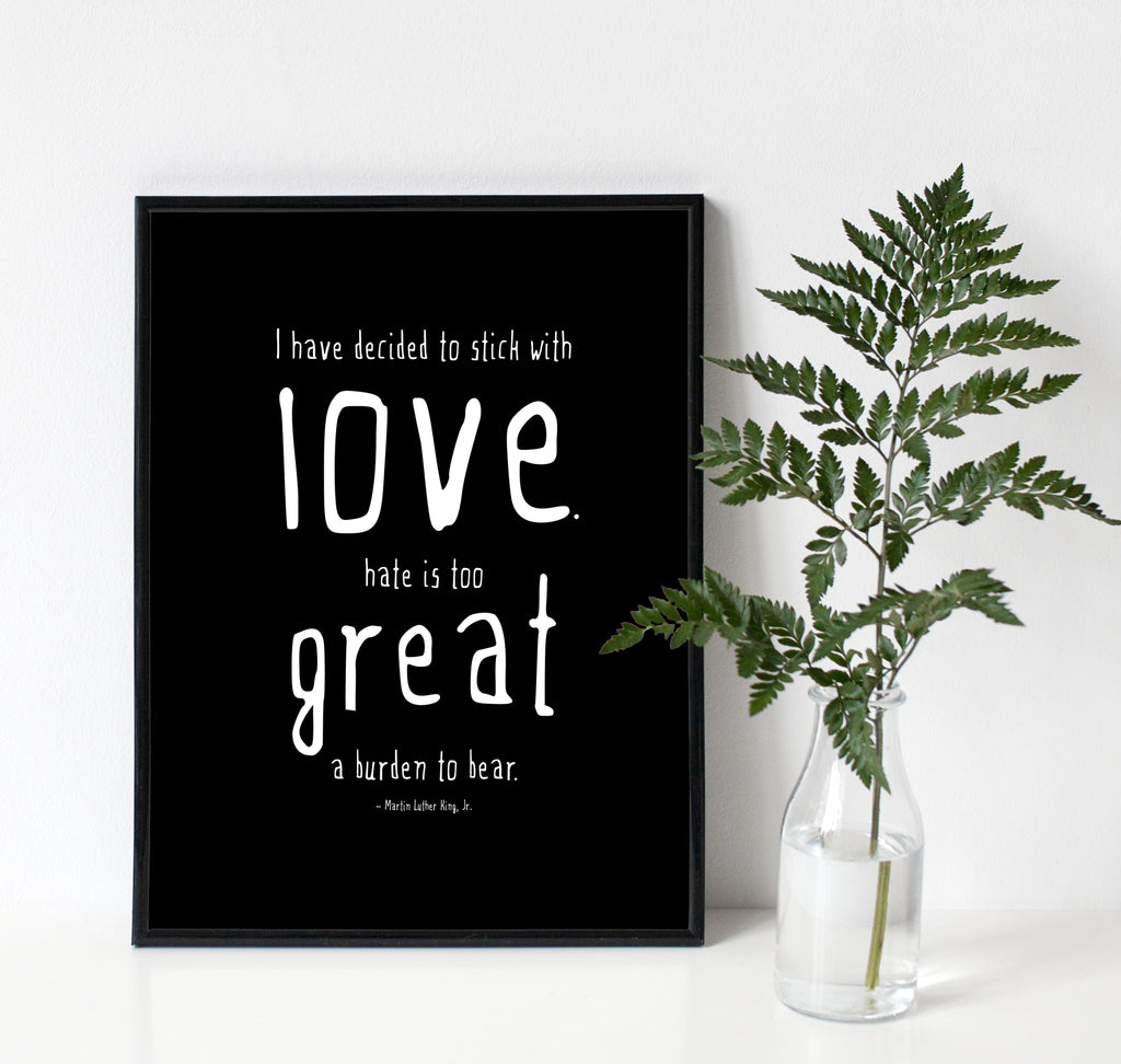 Stick with Love MLK Jr Print