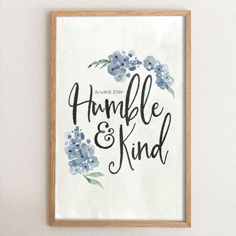 Always Stay Humble and Kind Art Print
