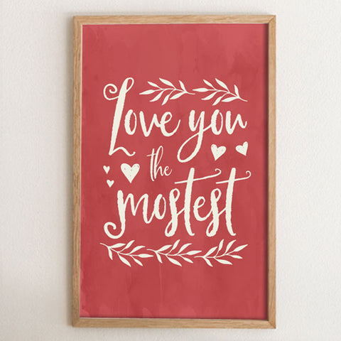 Love You The Mostest Art Print in Red