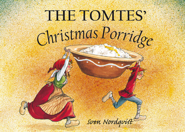 <i>The Tomtes' Christmas Porridge</i> by Sven Nordqvist