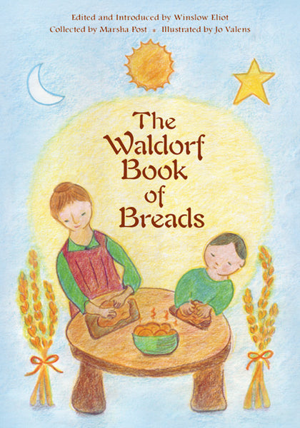 <i>The Waldorf Book of Breads</i> by Marsha Post and Winslow Eliot, illustr. by Jo Valens