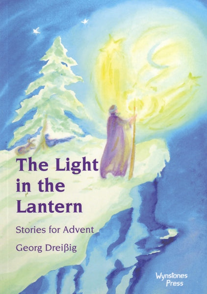 <i>The Light in the Lantern: Stories for an Advent Calendar</i> by Georg Dreißig