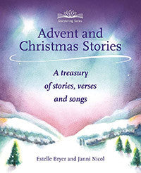 <i>Advent and Christmas Stories: A Treasury of Stories, Verses, and Songs</i> by Estelle Bryer and Janni Nicol