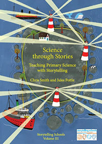 <i>Science through Stories: Teaching Primary Science with Storytelling</i> by Chris Smith and Jules Pottle