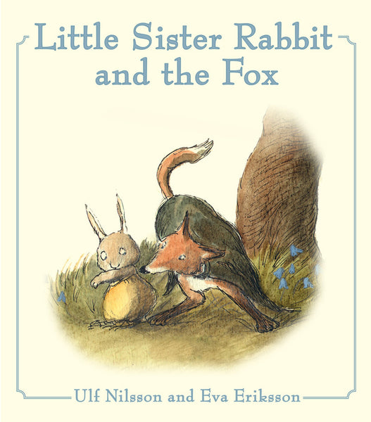 <i>Little Sister Rabbit and the Fox</i> by Eva Eriksson and Ulf Nilsson