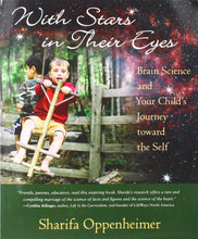 Load image into Gallery viewer, <i>With Stars in Their Eyes: Brain Science and Your Child's Journey toward the Self</i> by Sharifa Oppenheimer