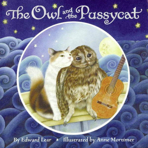 <The Owl and the Pussycat</i> by Edward Lear, illustr. by Ann Mortimer