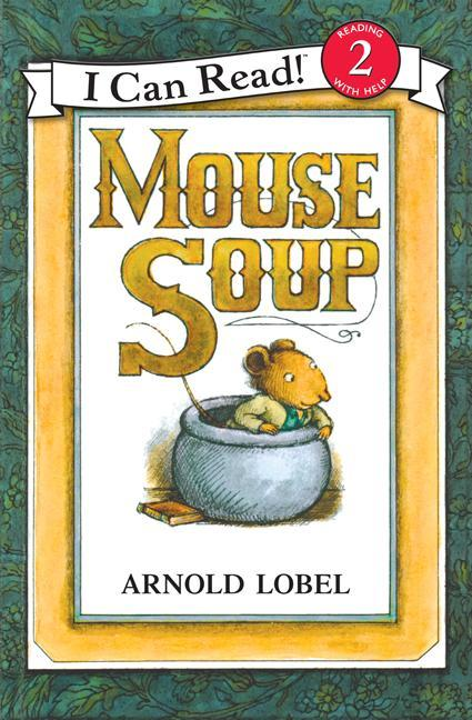 <i>Mouse Soup</i> by Arnold Lobel