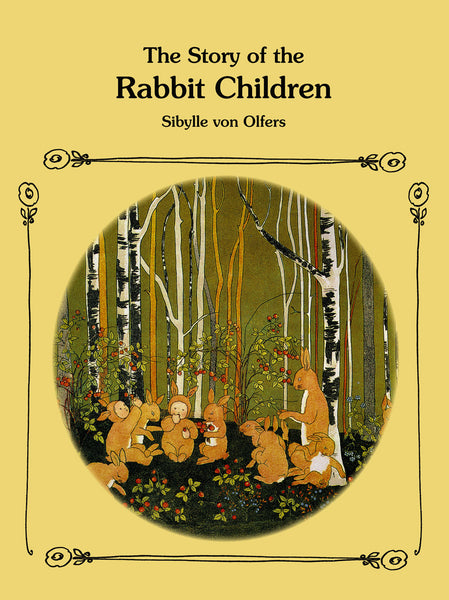 <i>The Story of the Rabbit Children</i> by Sibylle von Olfers