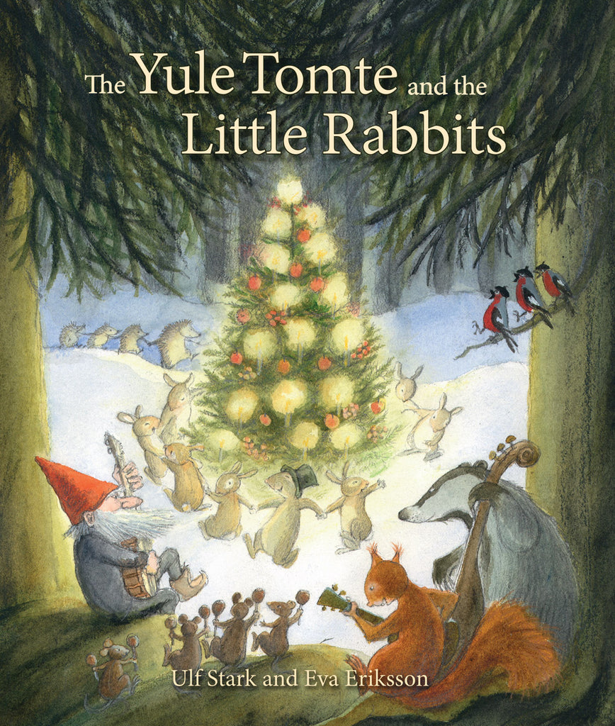 <i>The Yule Tomte and the Little Rabbits: A Christmas Story for Advent</i> by Ulf Stark, translated by Susan Beard, illustrated by Eva Eriksson
