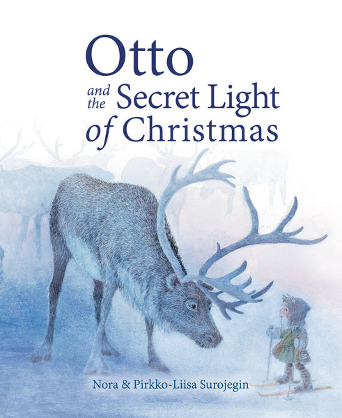 <i>Otto and the Secret Light of Christmas</i> by Nora Surojegin, illustrated by Pirkko-Liisa Surojegin
