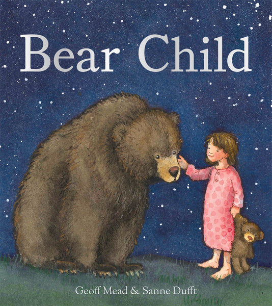 <i>Bear Child</i> by Jeff Mead, illustrated by Sanne Duft