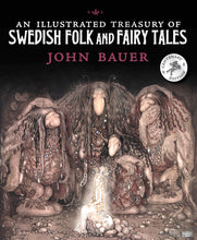 Load image into Gallery viewer, <i>An Illustrated Treasury of Swedish Folk and Fairytales</i> by Holger Lundburgh, illustr. by John Bauer