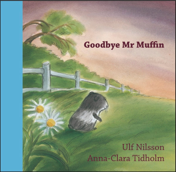<i>Goodbye, Mr. Muffin</i> by Ulf Nilsson, illustr. by Anna-Clara Tidholm