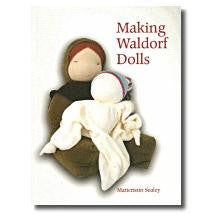 <i>Making Waldorf Dolls</i> by Maricristin Sealey