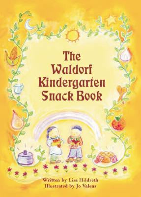 <i>The Waldorf Kindergarten Snack Book</i> by Lisa Hildreth