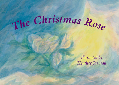 <i>The Christmas Rose</i> by Heather Jarman