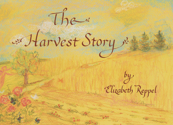 <i>The Harvest Story</i> by Elizabeth Reppel, with Kristn Ramsden, illustr. by Anne Stockton