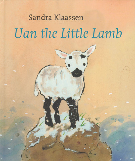 <i>Uan the Little Lamb</i> by Sandra Klaassen