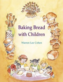 <i>Baking Bread with Children</i> by Warren Lee Cohen, Foreward by Tom Herbert