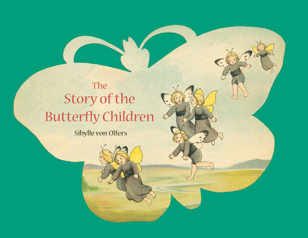<i>The Story of the Butterfly Children</i> by Sibylle von Olfers