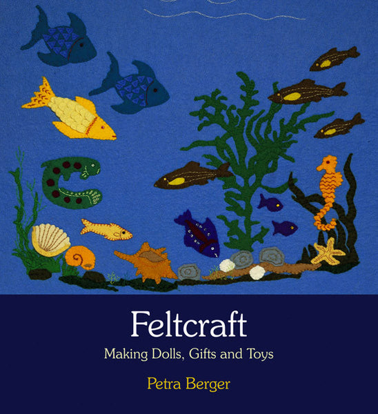 <i>Feltcraft: Making Dolls, Gifts and Toys</i> by Petra Berger