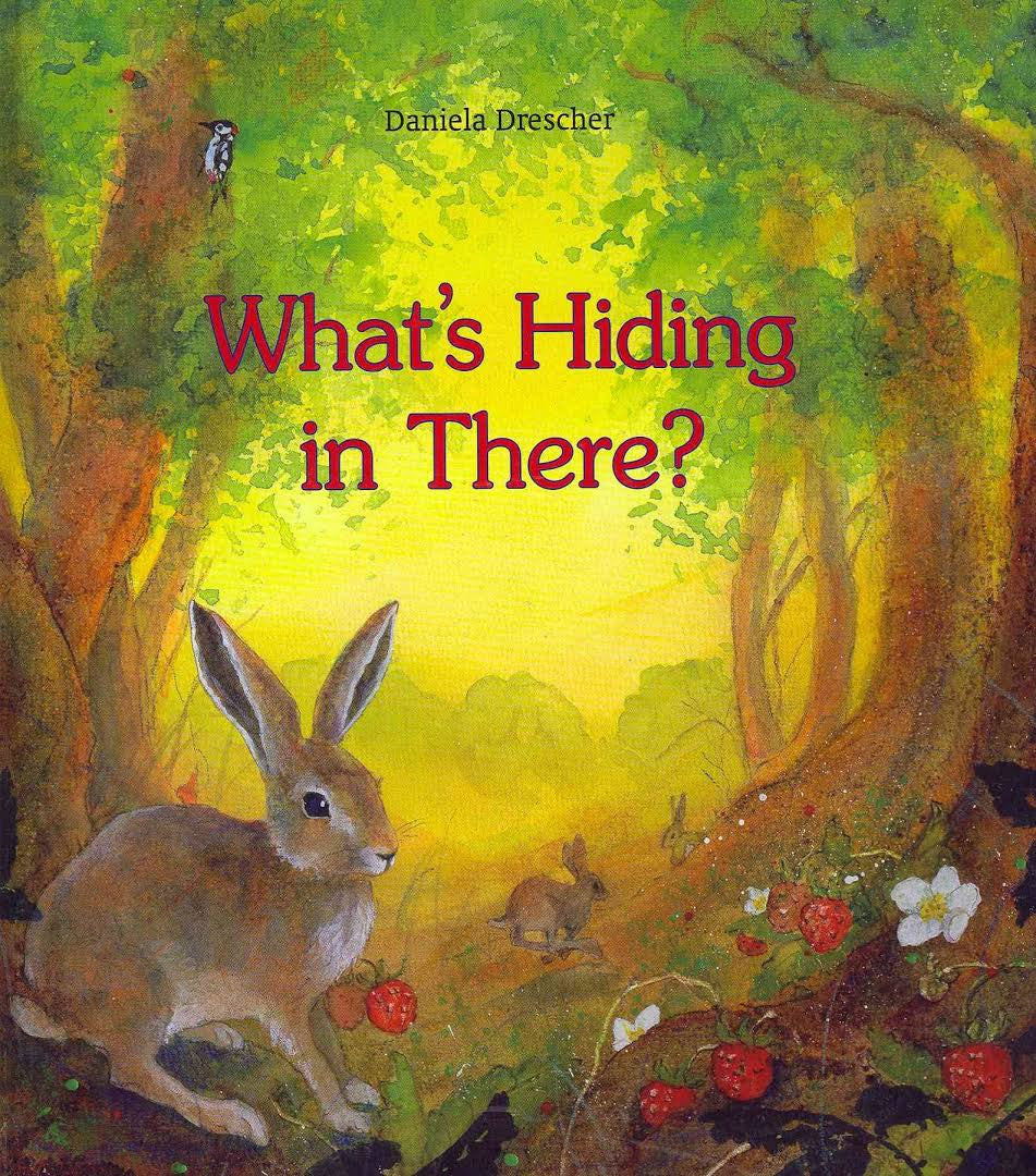 <i>What's Hiding in There? A Lift-the-Flap Book of Discovering Nature</i> by Daniela Drescher