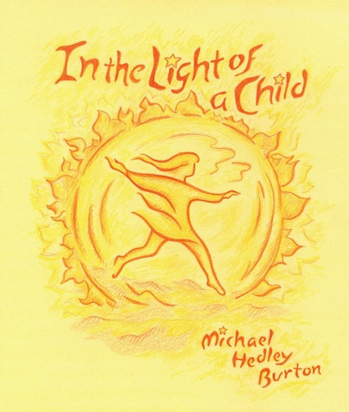 <i>In the Light of a Child</i> by Michael Burton