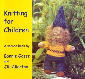 <i>Knitting for Children - A Second Book</i> by Bonnie Gosse and Jill Allerton