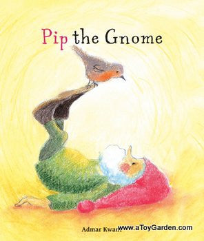 <i>Pip the Gnome</i> Board Book by Admar Kwant
