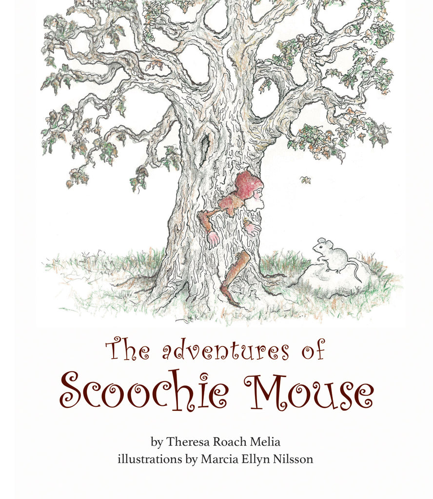 <i>The Adventures of Scoochie Mouse</i> by Theresa Roach Melia, Illustr. by Marci Allyn Nilsson