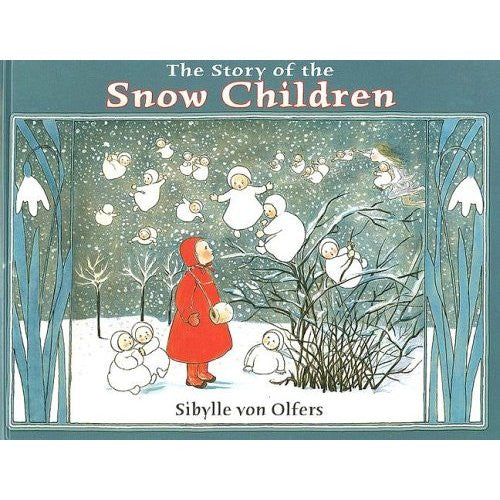 <i>The Story of the Snow Children</i> Sibylle Von Olfers