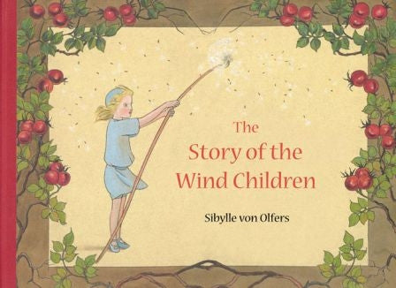 <i>The Story of the Wind Children</i> by Sibylle von Olfers