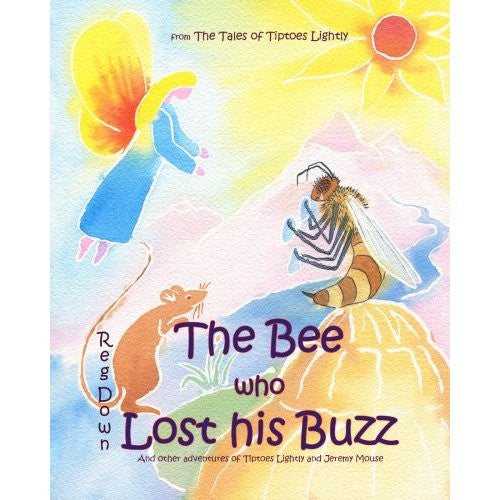 <i>The Bee Who Lost His Buzz</i> by Reg Down