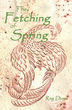 <i>The Fetching of Spring</i> by Reg Down