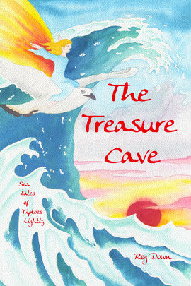 <i>The Treasure Cave: Sea Tales of Tiptoes Lightly</i> by Reg Down