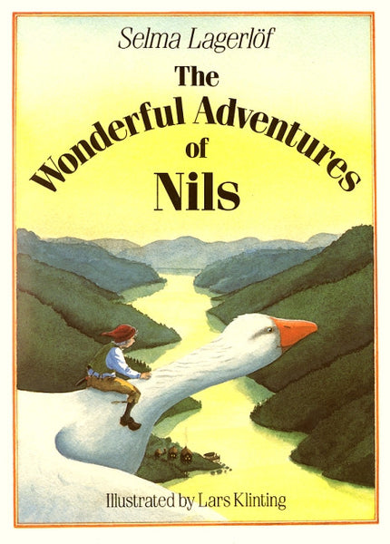 <i>The Wonderful Adventures of Nils</i> by Selma Lagerlof