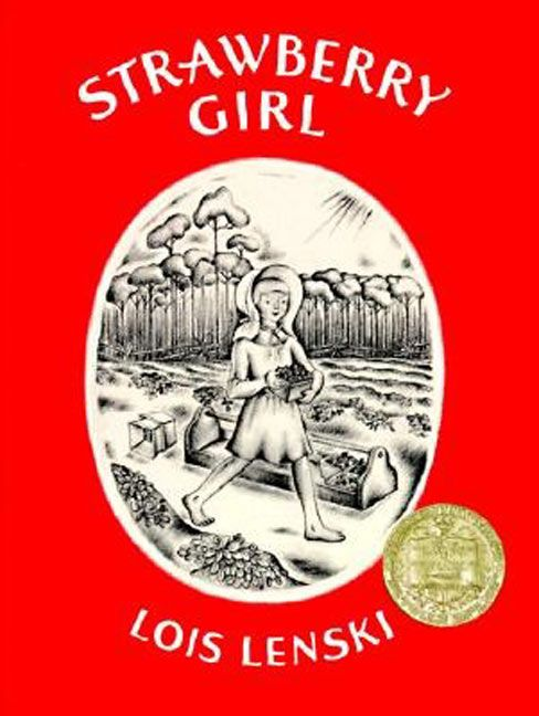 <i>Strawberry Girl</i> written and illustrated by Lois Lenski