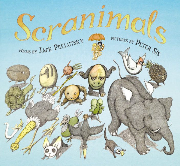 <i>Scranimals</i> by Jack Prelutsky, illustr. by Peter Sis
