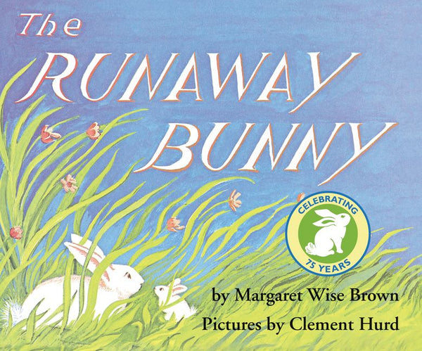 <i>The Runaway Bunny</i> by Margaret Wise Brown, illustr. by Clement Hurd