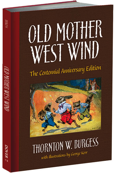<i>Old Mother West Wind: The Centennial Anniversary Edition</i> by Thornton W. Burgess, illustr. by George Kerr