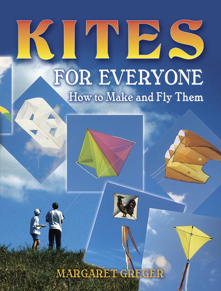 <i>Kites for Everyone: How to Make and Fly Them</i> by Margaret Greger