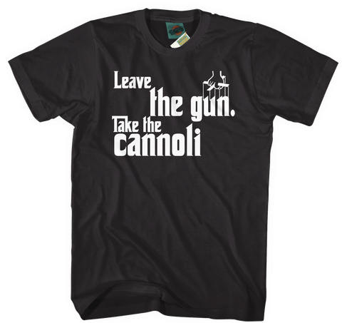 Godfather Leave The Gun Take The Cannoli inspired