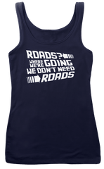 BACK TO THE FUTURE ROADS WHERE WE'RE GOING WE DON'T inspired T-Shirt